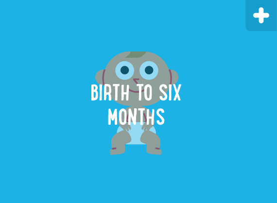 Birth to Six Months